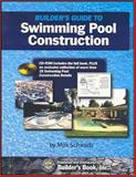 Builder's Guide to Swimming Pool Construction : 2nd. Ed. by Max Schwartz / Builder's Book, Inc. Comprehensive Reference to Planning, Building and Outfitting a Pool, Schwartz, Max, 1889892505