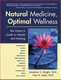 Natural Medicine, Optimal Wellness, Alan R. Gaby and Jonathan Wright, 1890612502