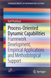 Process-Oriented Dynamic Capabilities : Framework Development, Empirical Applications and Methodological Support, Plattfaut, Ralf, 331903250X