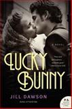 Lucky Bunny, Jill Dawson, 0062202502