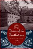Voices of the Turtledoves : The Sacred World of Ephrata, Bach, Jeff, 0271022507