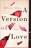 A Version of Love, Millicent Dillon, 0393342506