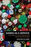 Games As a Service, Oscar Clark, 0415732506
