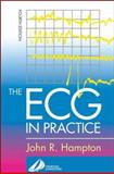 The ECG in Practice, Hampton, John R. and Adlam, David, 0443072507
