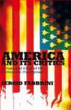 America and Its Critics : Virtues and Vices of the Democratic Hyperpower, Fabbrini, Sergio, 0745642500
