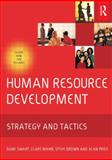 Human Resource Development : Strategy and Tactics, Swart, Juani and Mann, Clare, 0750662506