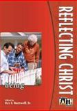 Reflecting Christ, Ray E., Sr. Barnwell, 0898272505