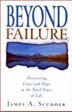 Beyond Failure, James A. Scudder, 1581342500