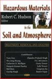 Hazardous Materials in the Soil and Atmosphere : Treatment, Removal and Analysis, Hudson, Robert C., 1600212506