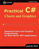 Practical C# Charts and Graphics : Advanced Chart and Graphics Programming for Real-World . NET Applications, Xu, Jack, 097937250X