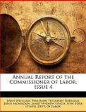 Annual Report of the Commissioner of Labor, Issue, John Williams and Philemon Tecumseh Sherman, 1144052505