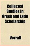 Collected Studies in Greek and Latin Scholarship, Verrall, 1151982504