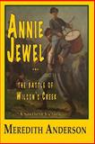 Annie Jewel and the Battle of Wilson's Creek, Meredith Anderson, 1500382507