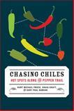 Chasing Chiles, Kurt Michael Friese and Kraig Kraft, 1603582509