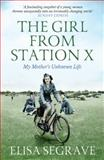 The Girl from Station X, Elisa Segrave, 1781312508