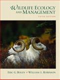 Wildlife Ecology and Management, Bolen, Eric G. and Robinson, William Laughlin, 013066250X