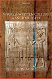 Visual and Written Culture in Ancient Egypt, Baines, John, 0198152507
