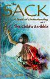 The Sack, A Book of Understanding, Vol. I, the Child's Scribble, by Layla Yousif : A Book of Understanding, The MoonBooks, 095581250X