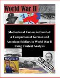 Motivational Factors in Combat: a Comparison of German and American Soldiers In, Air Force Air Force Institute of Technology, 1500372501