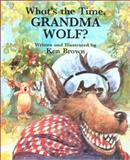What's the Time, Grandma Wolf?, Ken Brown, 1561452505