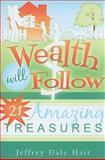 Wealth Will Follow 9781599552507
