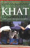 The Khat Controversy : Stimulating the Debate on Drugs, Anderson, David and Hailu, Degol, 1845202503