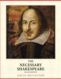 The Necessary Shakespeare, Shakespeare, William and Bevington, David M., 0321272501