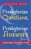 Presbyterian Questions, Presbyterian Answers, Donald K. McKim, 0664502504