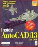 Inside AutoCAD 13 for DOS : With Disk, David Byrnes, Larry Money, Rick Llewellyn, 1562052500