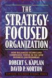 The Strategy-Focused Organization, Robert S. Kaplan and David P. Norton, 1578512506