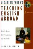 Teaching English Abroad, Susan Griffith, 185458250X