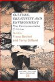Culture, Creativity and Environment : New Environmentalist Criticism, , 9042022507