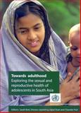 Towards Adulthood, Sarah Bott and World Health Organization Staff, 9241562501