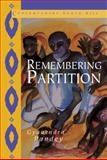 Remembering Partition : Violence, Nationalism and History in India, Pandey, Gyanendra, 0521002508