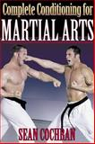 Complete Conditioning for Martial Arts, Sean Cochran, 0736002502