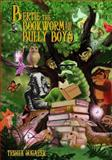 Bertie, the Bookworm and the Bully Boys, Trisha Sugarek, 1469912503