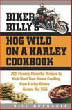 Biker Billy's Hog Wild on a Harley Cookbook, Bill Hufnagle, 1558322507