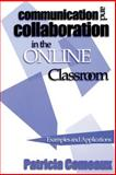 Communication and Collaboration in the Online Classroom : Examples and Applications, , 1882982509