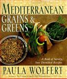 Mediterranean Grains and Greens, Paula Wolfert, 0060172517