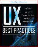 UX Best Practices How to Achieve More Impact with User Experience, Degen, Helmut and Yuan, XiaoWei, 007175251X
