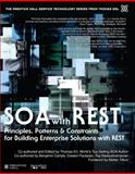 SOA with Rest : Principles, Patterns and Constraints for Building Enterprise Solutions with REST, Erl, Thomas and Balasubramanian, Raj, 0137012519