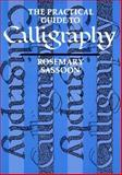 The Practical Guide to Calligraphy, Sassoon, Rosemary, 0500272514