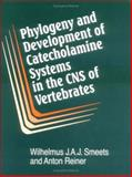 Phylogeny and Development of Catecholamine Systems in the CNS of Vertebrates 9780521442510