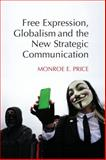 Free Expression, Globalism, and the New Strategic Communication, Price, Monroe E., 1107072514