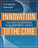 Innovation to the Core, Peter Skarzynski and Rowan Gibson, 1422102513