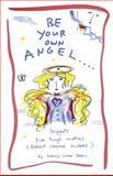 Be Your Own Angel..., Nancy Swan Drew, 1587612518