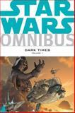 Star Wars Omnibus: Dark Times Volume 1, Randy Stradley, 1616552514