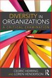 Diversity in Organizations : A Critical Examination, Herring, Cedric and Henderson, Loren, 041574251X