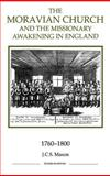 The Moravian Church and the Missionary Awakening in England, 1760-1800, Mason, J. C. S., 086193251X