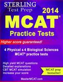 MCAT Practice Tests : 4 Physical and 4 Biological Sciences MCAT Practice Tests, Sterling Test Prep Staff, 0989292517